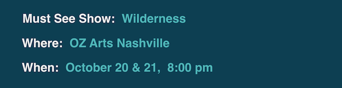 wilderness show times